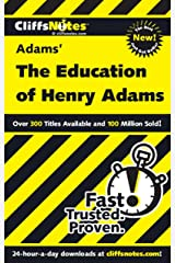 CliffsNotes on Adams' The Education of Henry Adams (Cliffsnotes Literature Guides) Kindle Edition
