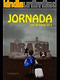 JORNADA 2 copa do mundo 2014