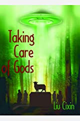 Taking Care of Gods (Short Stories by Liu Cixin Book 10) Kindle Edition