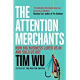 The Attention Merchants: The Epic Struggle to Get Inside Our Heads