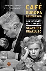 Café Europa Revisited: How to Survive Post-Communism Kindle Edition