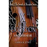 X for Extortion: 14 Manchester Square (The Seventh of December Book 2)