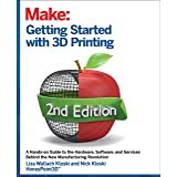Getting Started with 3D Printing: A Hands-On Guide to the Hardware, Software, and Services That Make the 3D Printing Ecosyste
