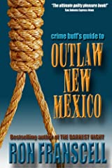 Crime Buff's Guide to Outlaw New Mexico (Crime Buff's Guides Book 5) Kindle Edition