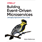 Building Event-Driven Microservices: Leveraging Organization…
