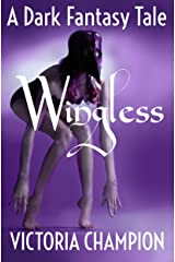 Wingless: A Dark Fantasy Tale Kindle Edition