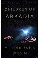 Children of Arkadia Kindle Edition