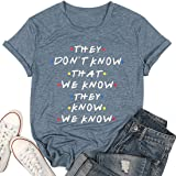 MNLYBABY Friends They Don't Know T-Shirt for Women Letters Print Friends TV Show Graphic Tees Tops