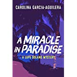 A Miracle in Paradise: A Lupe Solano Mystery