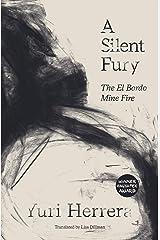 A Silent Fury: The El Bordo Mine Fire Kindle Edition