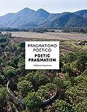 Pragmatismo Poetico / Poetic Pragmatism