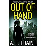 Out of Hand: A Chilling British Crime Thriller (A DC O'Connell Crime Thriller Book 3)