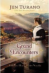 Grand Encounters (A Harvey House Brides Novella) Kindle Edition