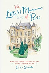 The Little(r) Museums of Paris: An Illustrated Guide to the City's Hidden Gems Kindle Edition