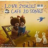 カフェで流れるLOVE STORIES 20 ~BEST JAZZ COVERS~