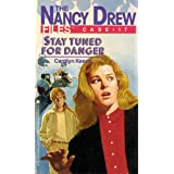 Stay Tuned for Danger (Nancy Drew Files Book 17)
