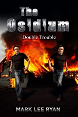The Osidium: Double Trouble (Genetic Engineering Science Fiction Book 3) Kindle Edition