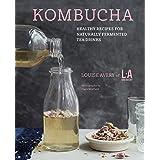 Kombucha: Healthy Recipes for Naturally Fermented Tea Drinks