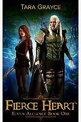 Fierce Heart (Elven Alliance Book 1) Kindle Edition