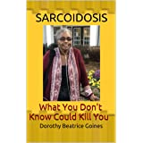 SARCOIDOSIS: What You Don't Know Could Kill You
