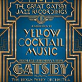 The Great Gatsby: The Jazz Recordings (A Selection of Yellow Cocktail Music from Baz Luhrmann's Film The Great Gatsby)