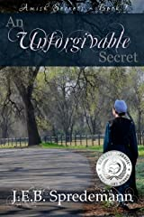 An Unforgivable Secret (Amish Secrets - Book 1) Kindle Edition