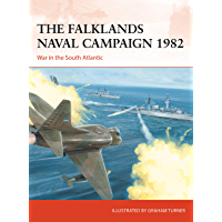 The Falklands Naval Campaign 1982: War in the South Atlantic…