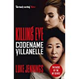 Killing Eve: Codename Villanelle: The basis for the BAFTA-winning Killing Eve TV series (Killing Eve series)