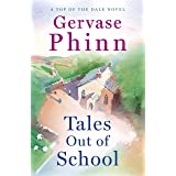 Tales Out of School: Book 2 in the delightful new Top of the Dale series by bestselling author Gervase Phinn