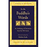 In the Buddha's Words: An Anthology of Discourses from the Pali Canon (The Teachings of the Buddha)