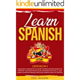 LEARN SPANISH: 2 BOOKS IN 1: LANGUAGE LESSONS WITH SHORT STORIES FOR BEGINNERS TO IMPROVE YOUR GRAMMAR,YOUR CONVERSATION SKIL