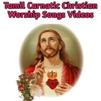 Tamil Carnatic Christian Worship Songs Videos