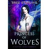 Princess of Wolves: A Reverse Harem Standalone Paranormal Werewolf Romance (Paranormal Reverse Harem Tales Book 1)