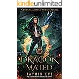 Dragon Mated (Supernatural Prison Book 3)