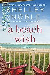 A Beach Wish: A Novel Kindle Edition