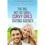 The Big, Not-So-Small, Curvy Girls Dating Agency (Plush Daisies: BBW Romance Book 1)