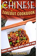 Chinese Takeout Cookbook: Favorite Chinese Takeout Recipes to Make at Home Kindle Edition