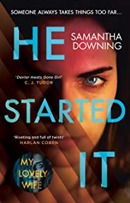 He Started It: The new psychological thriller from #1 bestselling author of My Lovely Wife