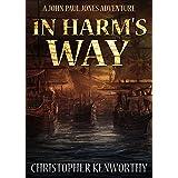 In Harm's Way (John Paul Jones Adventure Book 1)