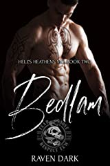 Bedlam: Hell's Heathens MC (Book Two) (MC Romance) Kindle Edition