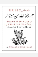 Music for the Netherfield Ball: Songs and Dances of Jane Austen's Era Arranged for Celtic Harp Paperback