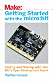 Getting Started with the micro:bit: Coding and Making with t…