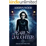 The Earl's Daughter (Rise of the Dark Ones Trilogy Book 2)