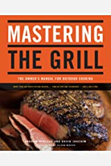 Mastering the Grill: The Owner's Manual for Outdoor Cooking Kindle Edition