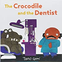 The Crocodile and the Dentist: (Illustrated Book for Childre…