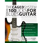 The Caged System and 100 Licks for Blues Guitar: Complete With 1 hour of Audio Examples: Learnt to Play The Blues Your Way (P