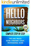 HELLO NEIGHBOR Complete Step By Step / Tips and Tricks - Guide - Strategy - Cheats Kindle Edition (English Edition)