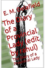 The Diary of a Provincial Lady (edit by rahul): The Diary of a Provincial Lady Kindle Edition
