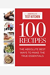100 Recipes: The Absolute Best Ways To Make The True Essentials (ATK 100 Series) Kindle Edition