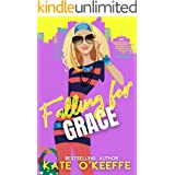 Falling for Grace: A Sexy Romantic Comedy (Wellywood Romantic Comedy Book 3)